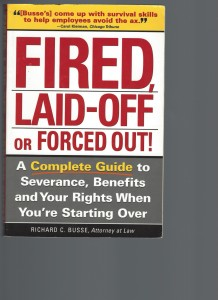 FIRED, LAID-OFF or FORCED OUT!